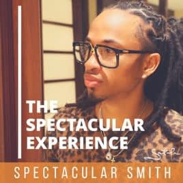 The Spectacular Experience W/ Spectacular Smith
